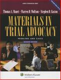 Materials in Trial Advocacy : Problems and Cases, Mauet, Thomas A. and Wolfson, Warren D., 073551044X