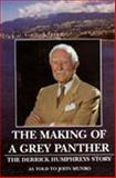 The Making of a Grey Panther, John Munro and Derrick Humphreys, 0921870442