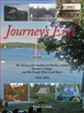 Journey's End : The History of a Southwest Harbor, Maine Summer Cottege,, 0974340448