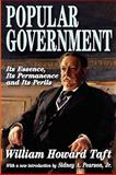 Popular Government : Its Essence, Its Permanence and Its Perils, Taft, William Howard, 1412810442