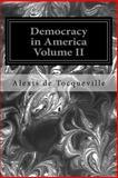 Democracy in America Volume II, Alexis de Tocqueville, 1496140443