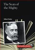 The Seats of the Mighty, Parker, Gilbert, 1771120444