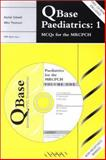 QBase Paediatrics Vol. 1 : MCQs for the MRCPCH, Sidwell, Rachel U. and Thomson, Mike, 1841100447