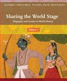 Sharing the World Stage Vol. 1 : Biography and Gender in World History, Slaughter, Jane and Bokovoy, Melissa K., 0618370455