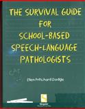 Survival Guide for School-Based Speech-Language Pathologists, Pritchard Dodge, Ellen, 0769300456