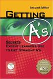 Getting A's : Secrets Expert Learners Use to Get Straight A's, Daugherty, Steven R. and Lewolt, Bruce, 0974160458
