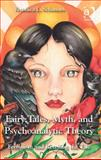 Fairy Tales Myths and Psychoanalytic Theory : Feminism and Retelling the Tale, Schanoes, Veronica L., 1409450457