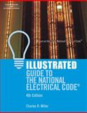 Illustrated Guide to the National Electrical Code, Miller, Charles R., 1418050458