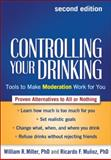 Controlling Your Drinking, Second Edition, William R. Miller and Ricardo F. Muñoz, 1462510450