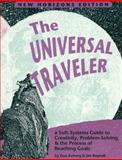 Universal Traveler : A Soft-Systems Guide to Creativity, Problem-Solving and the Process of Reaching Goals, Koberg, Don and Bagnall, Jim, 1560520450