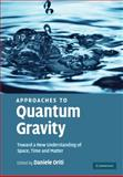 Approaches to Quantum Gravity : Toward a New Understanding of Space, Time and Matter, , 0521860458
