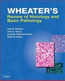 Wheater's Review of Histology and Basic Pathology, Baldwin, Kate M. and Hakim, Raziel S., 0702030457