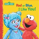 Red or Blue, I Like You, Sarah Albee, 1403710457