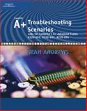 A+ Troubleshooting Scenarios : Advanced Exams #220-602, #220-603, #220-604, Jean Andrews, 1428320458