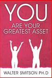 You Are Your Greatest Asset, Walter Smitson, 1470110458