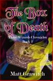 The Box of Death : Three Wizards Chronicles Book 2, Grawitch, Matt, 1625260458