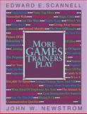 More Games Trainers Play, Scannell, Edward E. and Newstrom, John W., 007055045X