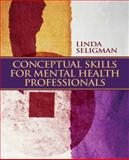 Conceptual Skills for Mental Health Professionals, Seligman, Linda, 0132230453