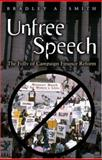 Unfree Speech : The Folly of Campaign Finance Reform, Smith, Bradley A., 0691070458