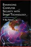 Enhancing Computer Security with Smart Technology, V. Rao Vemuri, 0849330459
