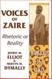 Voices of Zaire, Jeffrey M. Elliot and Mervyn M. Dymally, 0887020453