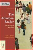 The Arlington Reader : Themes for Writers, Bloom, Lynn Z. and Smith, Louise Z., 1457640457