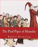 The Pied Piper of Hamelin, Robert Browning, 1492810452