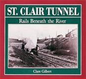 St. Clair Tunnel, Clare Gilbert, 1550460455