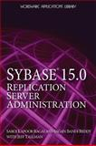 Sybase 15 Replication Server Administration, Jagan Bandi Reddy and Saroj Kapoor Bagai, 1598220454