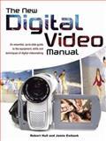 The New Digital Video Manual, Robert Hull and Jamie Ewbank, 1847320457