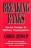 Breaking Ranks : Social Change in Military Communities, Jessup, Chris, 1857530454