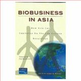 BioBusiness in Asia : How Asia Can Capitalize on the Life Science Revolution, Shahi, Gurinder S., 0130620459