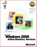 Microsoft Windows 2000 Active Directory Services, Microsoft Official Academic Course Staff and Spealman, Jill, 0735610452