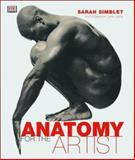 Anatomy for the Artist, Sarah Simblet, 078948045X