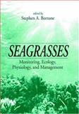 Seagrasses : Monitoring, Ecology, Physiology, and Management, , 0849320453