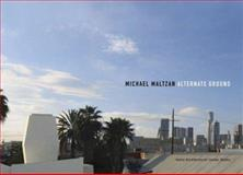 Michael Maltzan : Alternate Ground, Ryan, Raymund and Maltzan, Michael, 088039045X