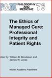 The Ethics of Managed Care : Professional Integrity and Patient Rights, , 1402010451
