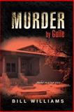 Murder by Guile, Bill Williams, 1491810459