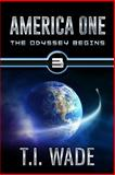 AMERICA ONE - the Odyssey Begins (Book 3), T. Wade, 1492110450