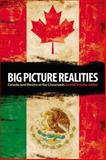 Big Picture Realities : Canada and Mexico at the Crossroads, , 1554580455