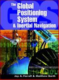 The Global Positioning System and Inertial Navigation, Farrell, Jay A., 007022045X