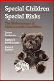 Special Children, Special Risks : The Maltreatment of Children with Disabilities, Garbarino, James and Authier, Karen J., 0202360458