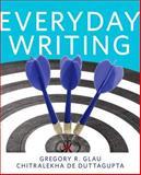 Everyday Writing, Glau, Greg R. and Duttagupta, Chitralekha De, 0321850459