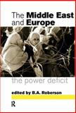 The Middle East and Europe : The Power Deficit, , 0415140455