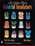 The Definitive Guide to Colorful Insulators, Michael Bruner, 0764310453