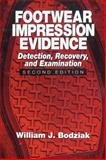 Footwear Impression Evidence : Detection, Recovery and Examination, Bodziak, William J., 0849310458