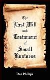The Last Will and Testament of Small Business, Dan Phillips, 1466460458