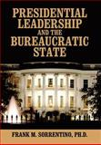 Presidential Leadership and the Bureaucratic State, Frank M. Sorrentino, 147872045X