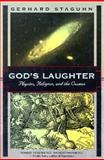 God's Laughter : Physics, Religion and the Cosmos, Staguhn, Gerhard, 1568360452