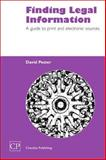 Finding Legal Information : A Guide to Print and Electronic Sources, Pester, David, 1843340453